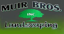 Muir Bros Landscaping